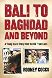 Bali to Baghdad and Beyond, Rodney Cocks, 0670042668