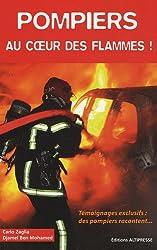 Pompiers au coeur des flammes !