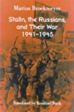 Stalin, the Russians, and Their War : 1941-1945, Broekmeyer, Marius, 0299195902