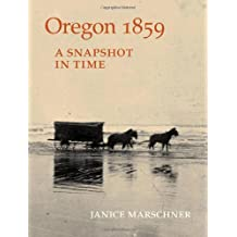 Oregon 1859: A Snapshot in Time