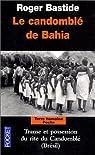 Le Candomblé de Bahia par Bastide
