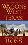 Wagons West: Texas!
