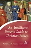 An Intelligent Person's Guide to Christian Ethics, McCoy, Alban, 0826476732