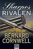 Sharpes Rivalen: Historischer Roman (Sharpe-Serie)