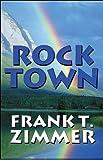 Rock Town, Frank T. Zimmer, 1607496372