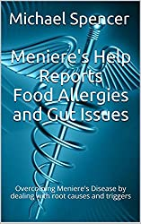 Meniere's Help Reports - Food Allergies and Gut Issues: Overcoming Meniere's Disease by dealing with root causes and triggers