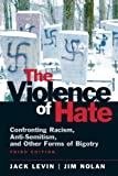 The Violence of Hate: Confronting Racism, Anti-Semitism, and Other Forms of Bigotry (3rd Edition)