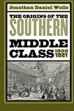 The Origins of the Southern Middle Class, 1800-1861