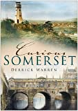 Curious Somerset (In Old Photographs)