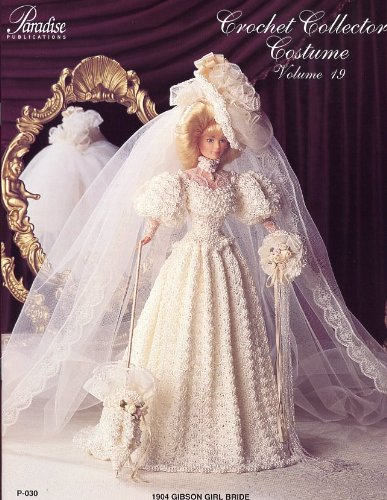 [Crochet Collector Costume Volume 19 - 1904 Gibson Girl Bride (P-030)] (Paradise Costumes Volume)