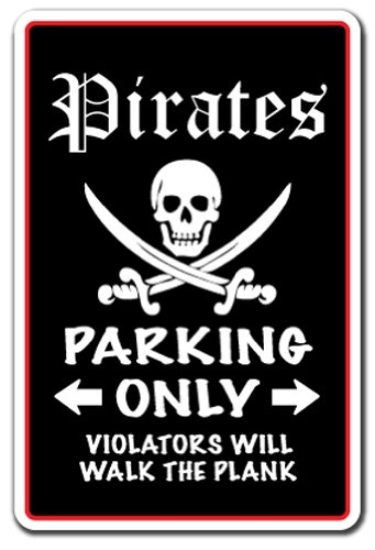Pirates Parking Only Novelty Sign