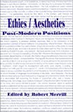 Ethics/Aesthetics : Post-Modern Positions, , 0944624006