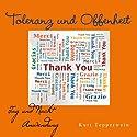 Toleranz und Offenheit (Tag- und Nacht-Anwendung) Hörbuch von Kurt Tepperwein Gesprochen von: Kurt Tepperwein