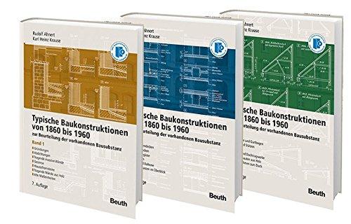 Typische Baukonstruktionen von 1860 bis 1960: zur Beurteilung der vorhandenen Bausubstanz Paket mit allen 3 Bänden
