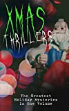 img - for Xmas Thrillers: The Greatest Holiday Mysteries in One Volume: What the Shepherd Saw, A Policeman's Business, The Mystery of Room Five, The Adventure of ... of Cernogratz, A Terrible Christmas Eve... book / textbook / text book