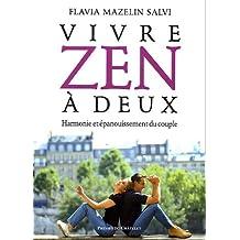 Vivre zen à deux Harmonie et épanouissement du couple