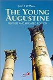 The Young Augustine, John J. O'Meara, 0818908335