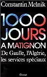 Mille jours à Matignon. De Gaulle, l'Algérie, les services spéciaux par Melnik