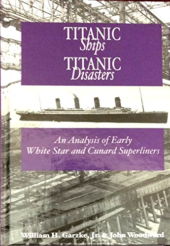 (Titantic Ships, Titanic Disasters: An Analysis of Early Cunard and White Star Superliners)