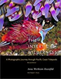 The Intertidal Wilderness, Anne Wertheim Rosenfeld and Robert T. Paine, 0520231937