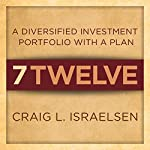 7Twelve: A Diversified Investment Portfolio with a Plan | Craig L. Israelsen