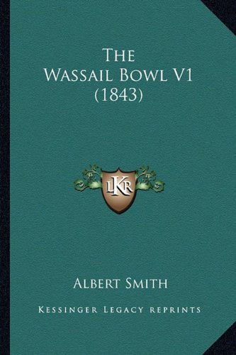 Collection Wassail (The Wassail Bowl V1 (1843))