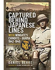 Captured Behind Japanese Lines: With Wingate's Chindits - Burma 1942-1945