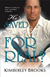 He's Saved... but Is He for Real?, Kimberley Brooks, 0373831234