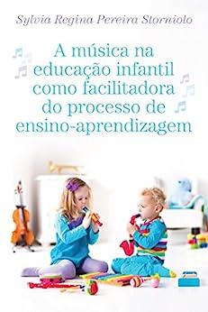 A música na educação infantil como facilitadora do
