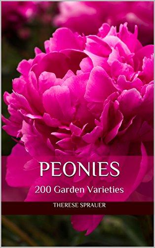 Peonies: 200 Garden Varieties - Garden Peonies