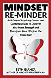 Mindset Re-Minder: 365 Days of Inspiring Quotes and Contemplations to Discover Your Inner Strength and Transform  Your Life from the Inside Out