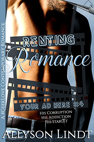 Renting Romance: A #GeekLove Contemporary Romance (Your Ad Here Book 4) by [Lindt, Allyson]