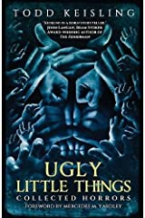 Ugly Little Things: Collected Horrors Paperback