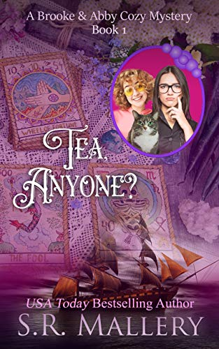 Tea, Anyone? (A Brooke & Abby Cozy Mystery Book 1) by [Mallery, S. R.]