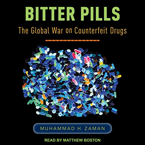 Bitter Pills: The Global War on Counterfeit Drugs by Tantor Audio
