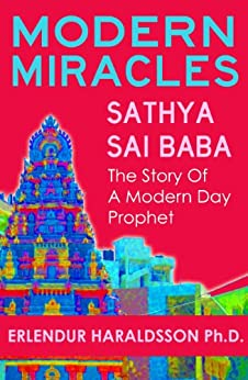 Modern Miracles:The Story of Sathya Sai Baba: A Modern Day Prophet by [Haraldsson Ph. D., Erlendur]