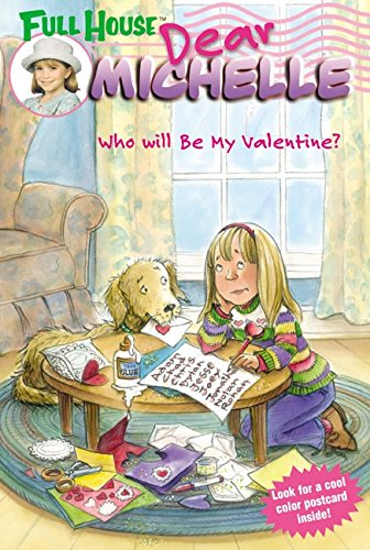 Full House: Dear Michelle #3: Who Will Be My Valentine?: (Who Will Be My Valentine?) PDF