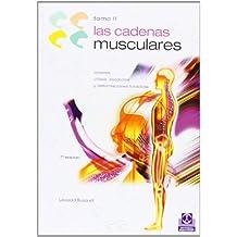 Las cadenas musculares: Lordosis, cifosis, escoliosis y deformaciones torácicas. Vol. 2