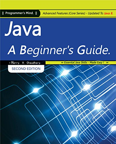 Java, A Beginner's Guide, 2nd Edition: Advanced Features (Core Series) Updated To Java 8 Front Cover
