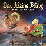 Der kleine Prinz - Der Planet der Farben - Das Original-Hörspiel zur TV-Serie, Folge 18