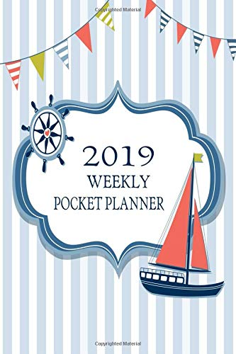 2019 Weekly Pocket Planner: Sailboat Light Blue Small Size Lined Days Weekly Two Page Pocket Size Calendar For Appointments (Organizers And Agendas - Travel Size)