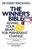 Winner's Bible: Rewire your Brain for Permanent Change by Spackman, Kerry (2013) Paperback
