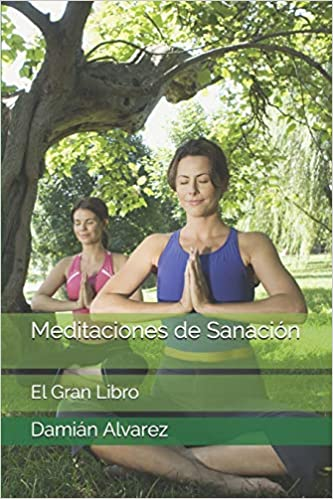 Meditaciones de Sanación: El Gran Libro (Spanish Edition ...