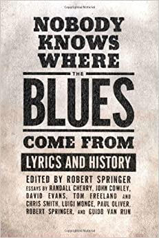 a history of the blues song A brief history of the blues by ed kopp  rural fife and drum music, revivalist hymns, and country dance music the blues grew up in the mississippi delta just .