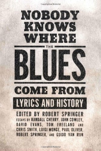 Nobody Knows Where The Blues Come From: Lyrics And History (American Made Music)