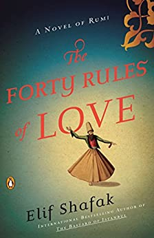 The Forty Rules of Love: A Novel of Rumi by [Shafak, Elif]