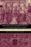 img - for Convents and the Body Politic in Late Renaissance Venice (Women in Culture and Society) book / textbook / text book