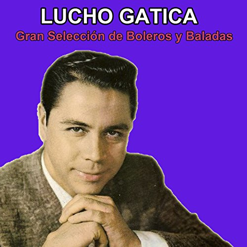 Amazon.com: Yo Vendo Unos Ojos Negros: Lucho Gatica: MP3 Downloads