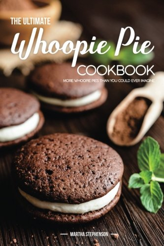 Books : The Ultimate Whoopie Pie Cookbook: More Whoopie Pies Than You Could Ever Imagine