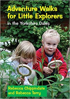Adventure Walks for Little Explorers: In the Yorkshire Dales
